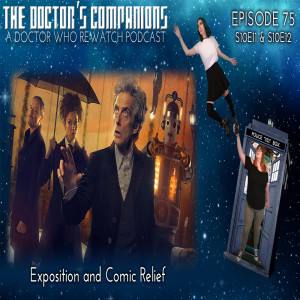 Ep. 75: Exposition and Comic Relief [S10E11 & S10E12]