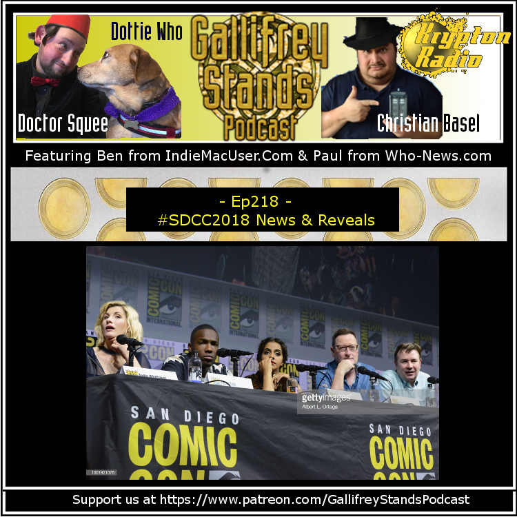 Gallifrey Stands -Ep218- #SDCC2018: Doctor Who News and Reviews