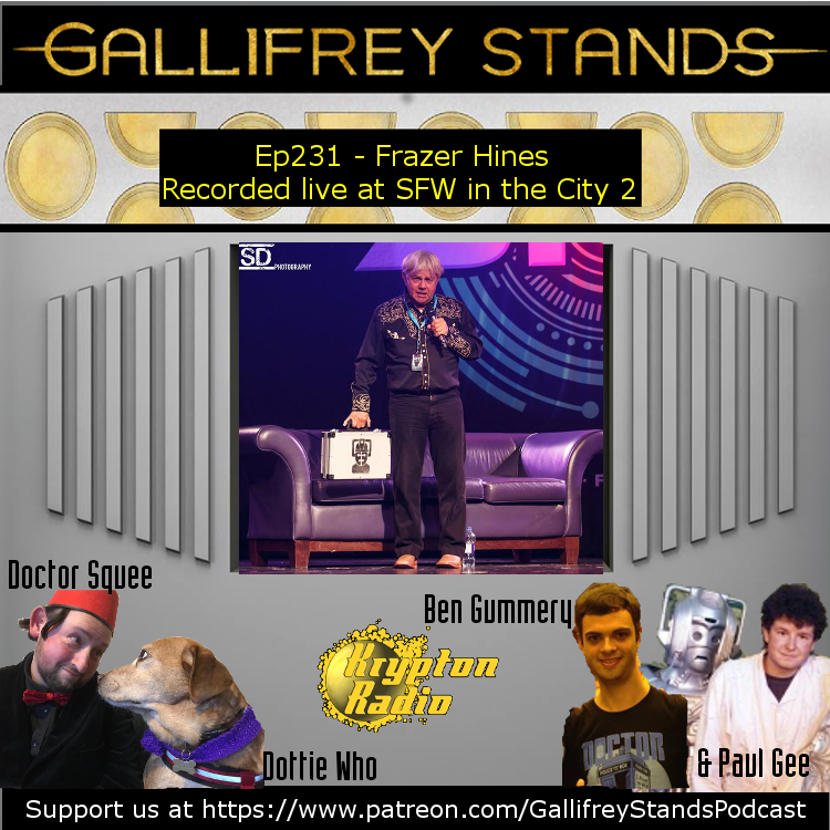 Gallifrey Stands -Ep231- Frazer Hines at SFW in the City 2