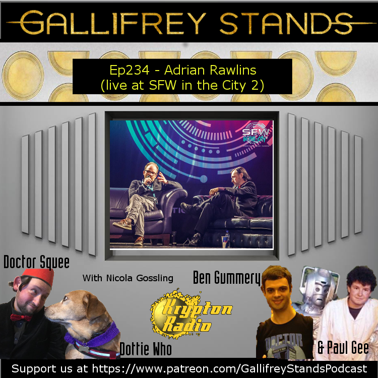 Gallifrey Stands -Ep234- Adrian Rawlins (Live at SFW in the City 2)