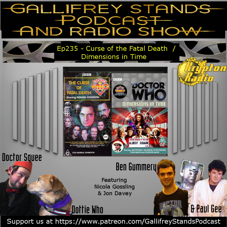 Gallifrey Stands -Ep235- Curse of the Fatal Death / Dimensions in Time