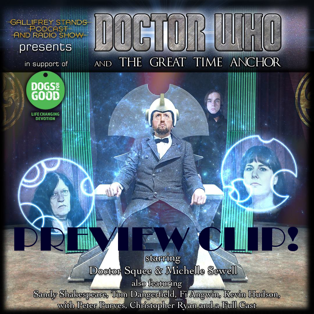 Gallifrey Stands -Ep236.5- Preview: Doctor Who & The Great Time Anchor