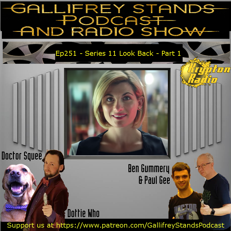 Gallifrey Stands -Ep251- Series 11 Look Back - Part 1