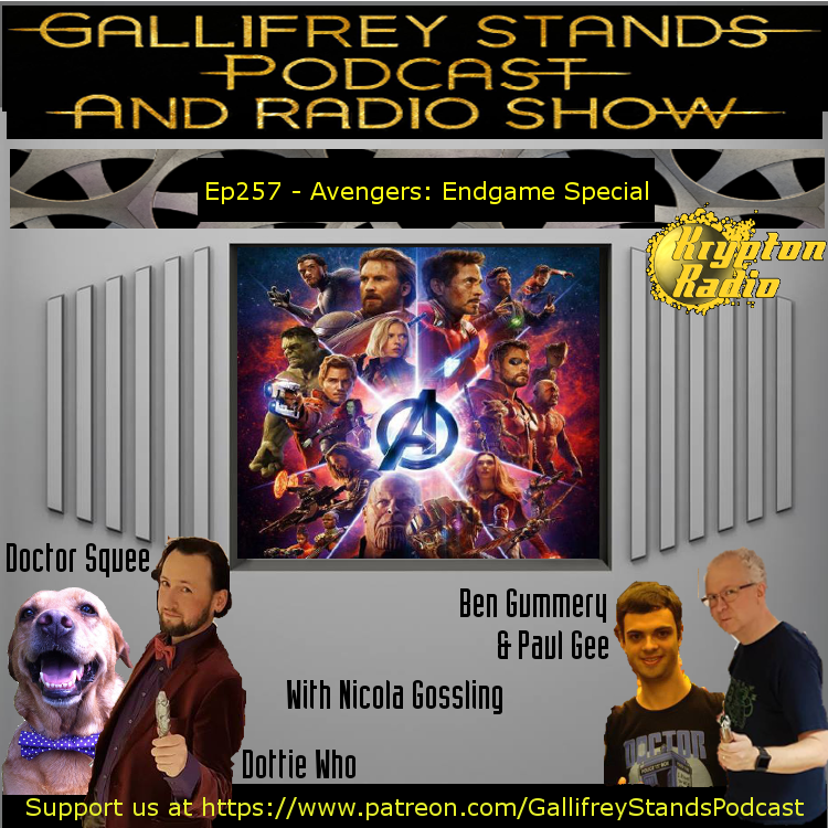 Gallifrey Stands -Ep257- Avengers: Endgame Special