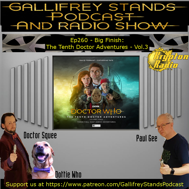 Gallifrey Stands -Ep260- Big Finish: The Tenth Doctor Adventures - Vol. 3