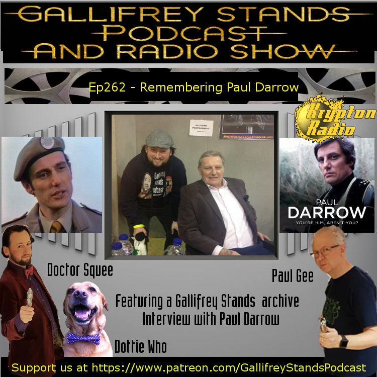Gallifrey Stands -Ep262- Remembering Paul Darrow