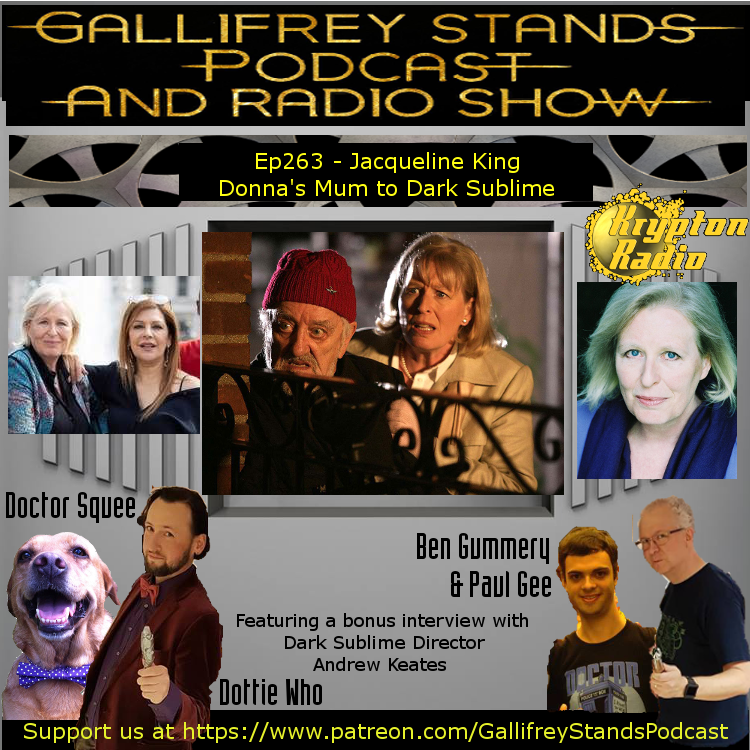 Gallifrey Stands -Ep263- Jacqueline King: Donna's Mum to Dark Sublime