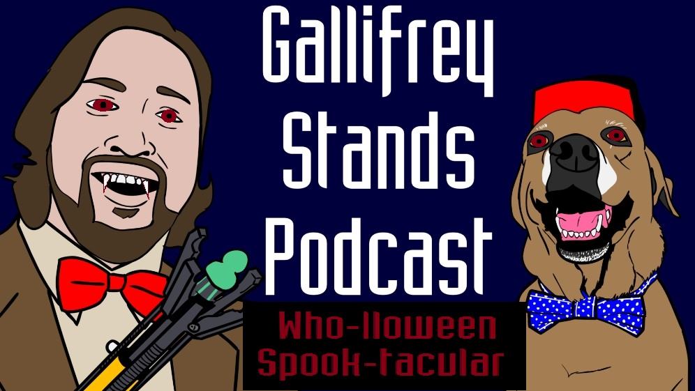 Gallifrey Stands - Ep27 - Who-lloween Spook-tacular