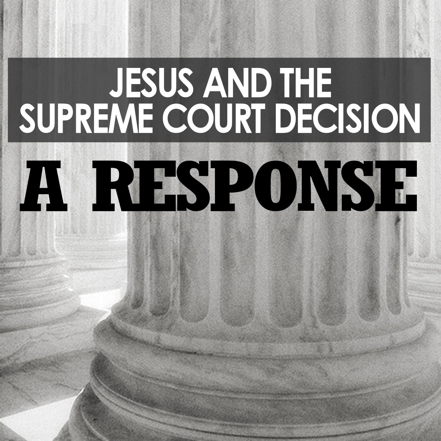 Jesus and the Supreme Court Decision