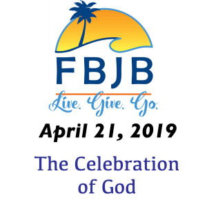 Easter 2019: The Celebration of God