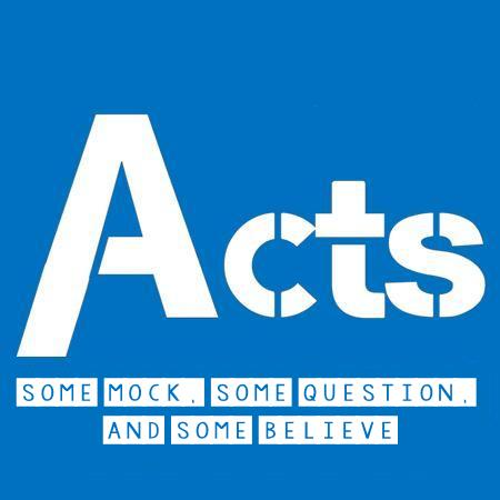 ACTS: Some Mock, Some Question, Some Believe