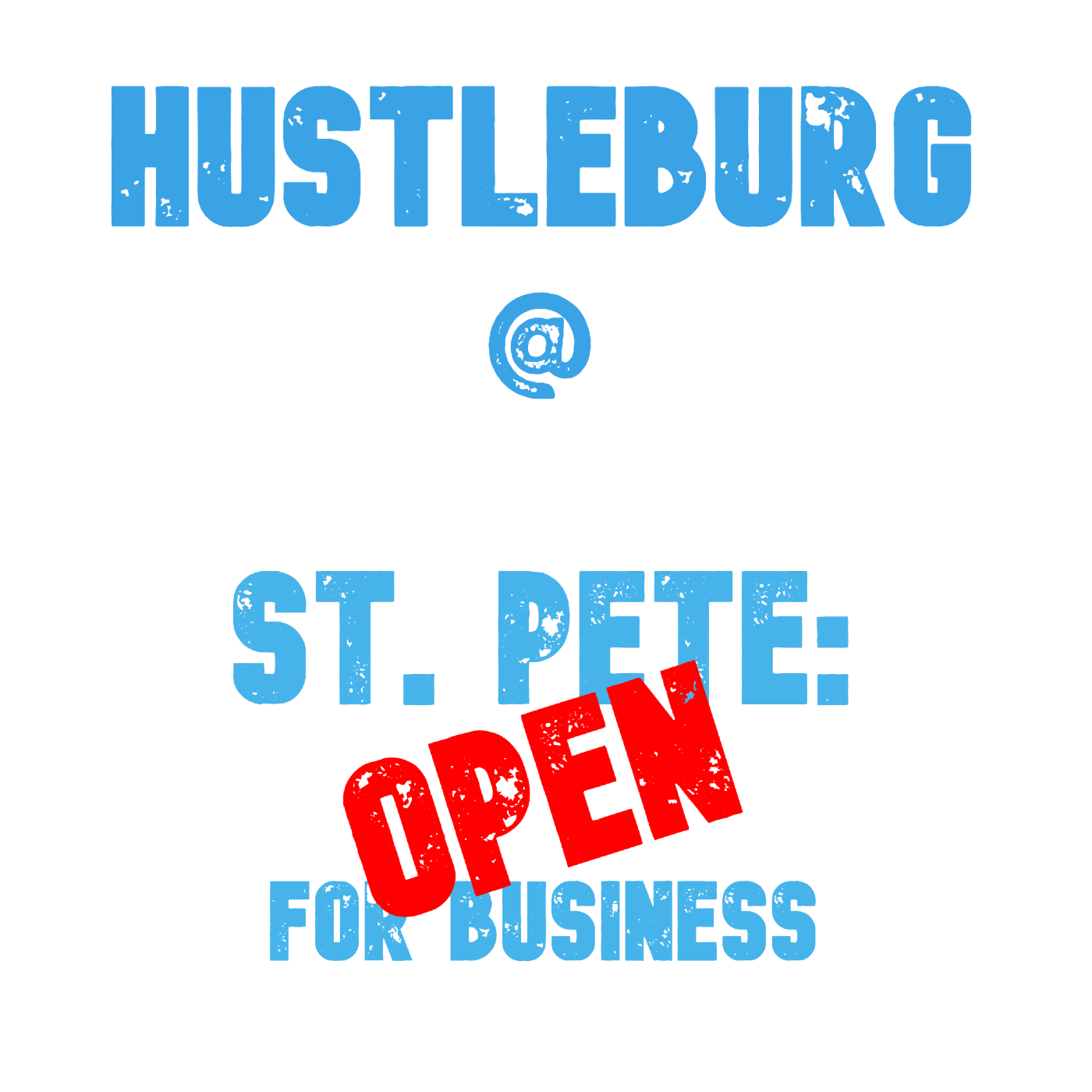 Hustleburg Episode 17.5 – Bonus Episode, Audio from St Pete OPEN for Business Chats 3