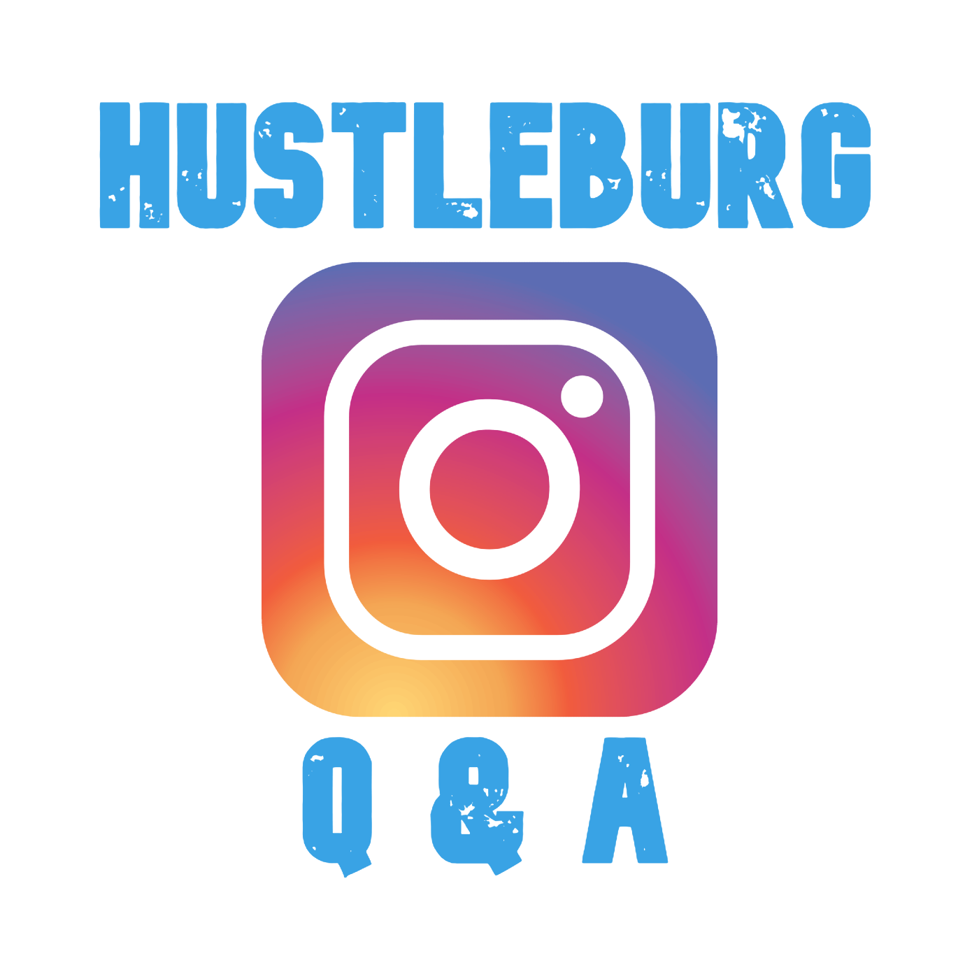 Hustleburg Episode 18 - Answering Your Instagram Questions 2nd of 2