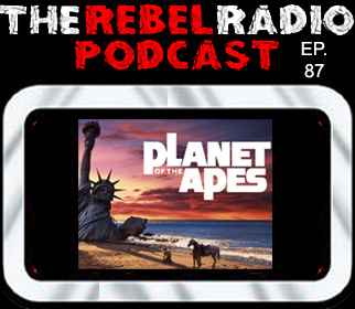 THE REBEL RADIO PODCAST EPISODE 87: PLANET OF THE APES (1968)