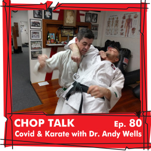 CT080 Covid, Corona, & Karate with Dr. Andy Wells