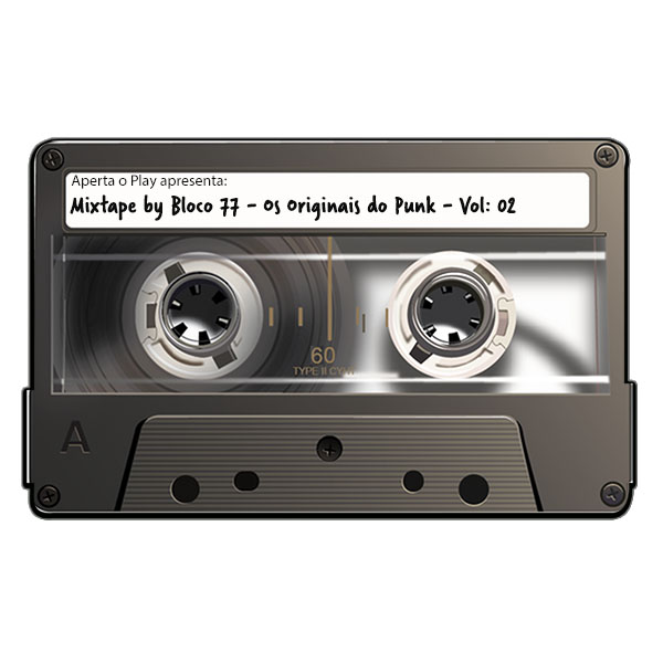 Aperta o Play Apresenta: Mixtape by Bloco 77 - Os Originais do Punk - Vol: 02