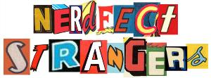 Nerdfect Strangers, Episode 40, Tales from the Pizza Bowl!