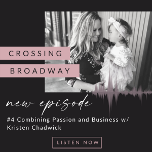 #4 Combining Passion and Business with Kristen Chadwick