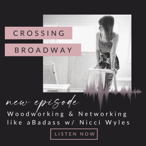 #10 Woodworking and Networking like a Badass with Nicci Wyels