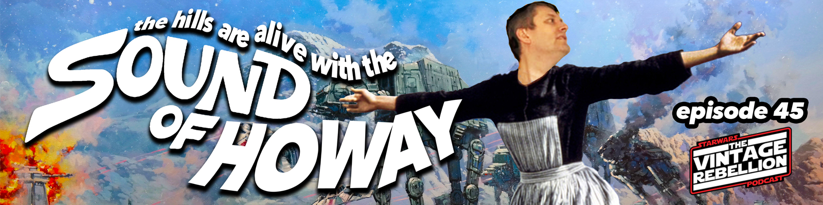 Episode 45 : The Hills Are Alive With The Sounds of Howay