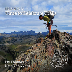Episode 12: National Trails Day – Time to Celebrate Trails