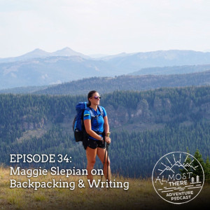 Episode 34: Maggie Slepian on Backpacking and Writing About the Outdoors