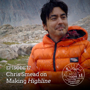 Episode 17: Chris Smead on making hiking documentaries and the film Highline