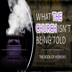 The Book of Hebrews Part 6