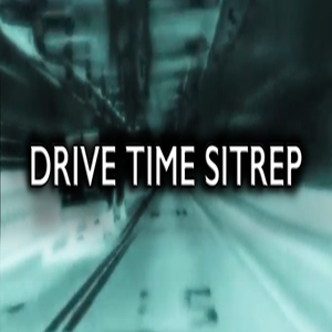 Drive Time SITREP  -  05/09/18