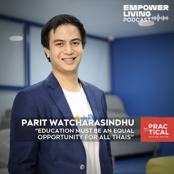 Empower Living EP4: EDUCATION MUST BE AN EQUAL OPPORTUNITY FOR ALL THAIS