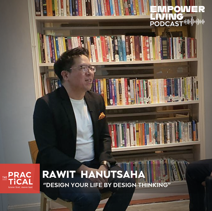 Empower Living EP11: DESIGN YOUR LIFE BY DESIGN THINKING