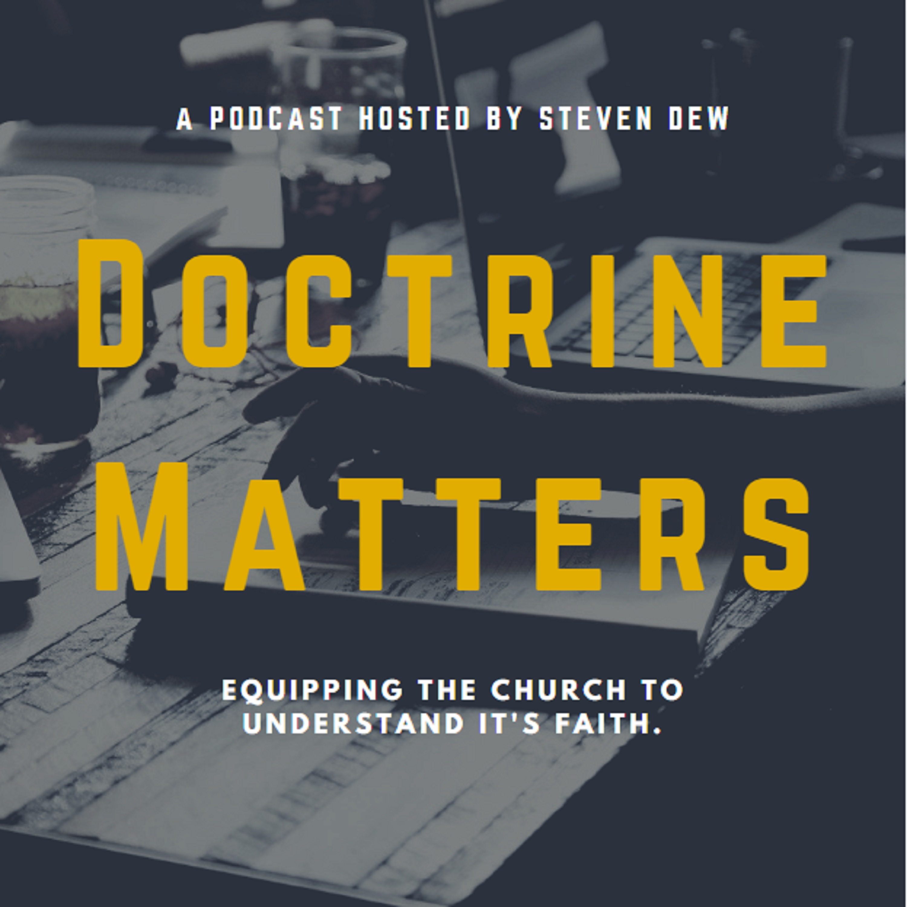 Doctrine Matters Podcast