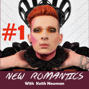 NEW ROMANTICS WITH NEWMAN - show 1