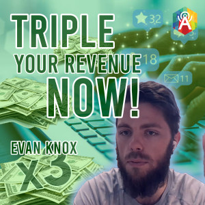 THIS EXPERT TRIPLES YOUR REVENUE AT A VERY LOW COST! | The Adrian Sinclair Show with Evan Knox | apodcast Originals