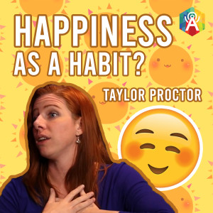 Can Happiness become a habit? | Taylor Proctor in The Adrian Sinclair Show | apodcast Originals