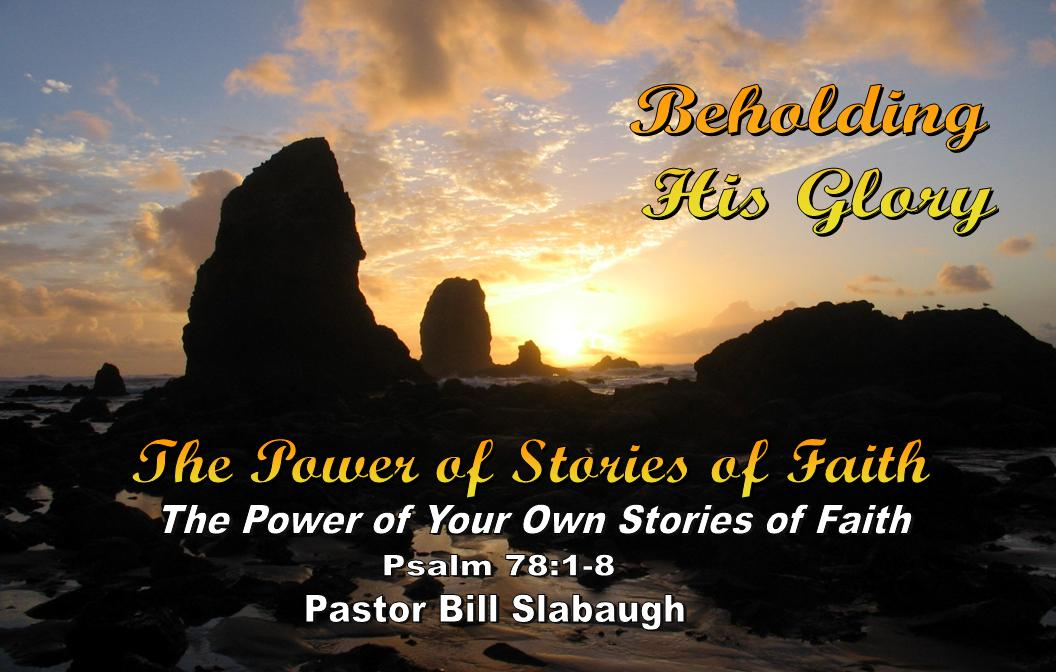 Sermon Outline: The Power of Your Stories of Faith