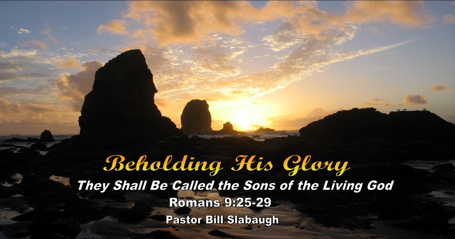 Sermon Outline: Romans 9:25-29 ~ They Shall Be Called Sons of the Living God