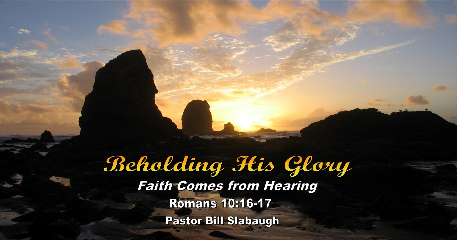 Sermon Outline: Romans 10:16-17 ~ Faith Comes from Hearing