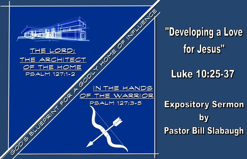 Sermon Outline: Luke 10:25-37 ~ Developing a Love for Jesus with the Head and the Hands