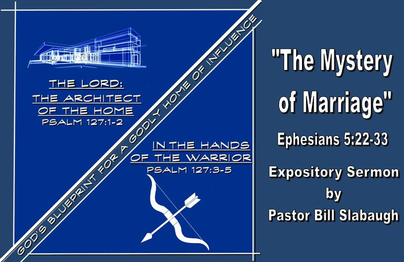 Sermon Outline ~ Ephesians 5:22-33 ~ The Mystery of Marriage