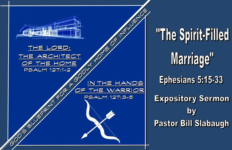 Sermon Outline:  The Spirit-Filled Marriage