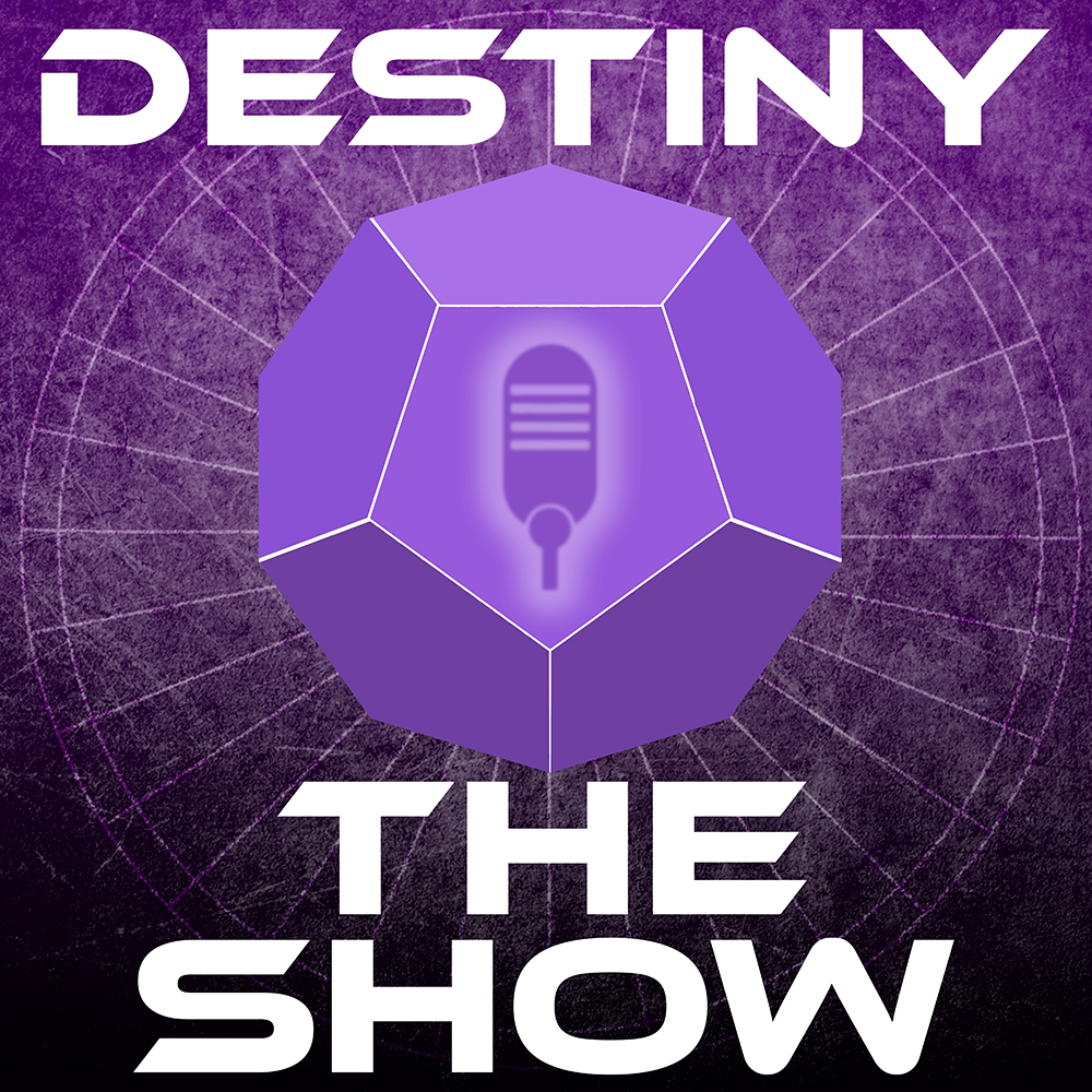 #109 Destiny 2 In Full Production | Destiny The Show