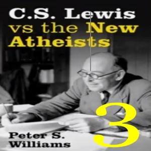 (Re-Post) C.S. Lewis vs the New Atheists #3 - The Positively Blunt Sword of Scientism