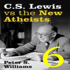 (Re-Post) C.S. Lewis vs the New Atheists #6 - The Problem of Goodness