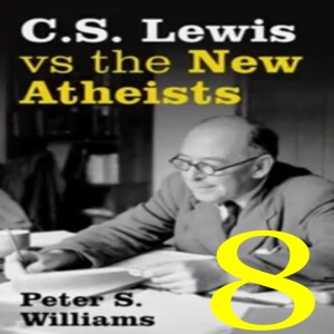 (Re-Post) C.S. Lewis vs the New Atheists # 8 - Conclusion: First Things First