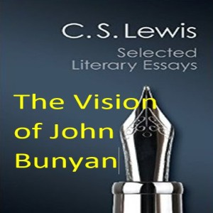 (Re-Post) 11-12r Essay Chat - The Vision of John Bunyan (Kevin Belmonte)