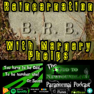 Episode 69: Reincarnation with Margery Phelps