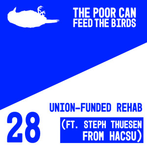028 - Union Funded Rehab (ft. Steph Thuesen @ HACSU)