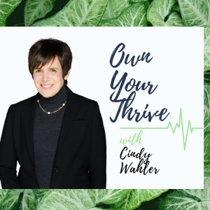 Dr. Cindy Wahler: Maintaining your thrive through the pandemic
