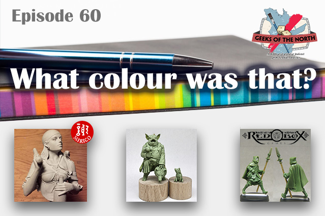 Geeks of the North Episode 60 - What colour was that?